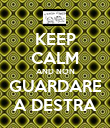 KEEP CALM AND NON GUARDARE A DESTRA - Personalised Poster large