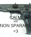 KEEP CALM AND NON SPARARE <3 - Personalised Poster large