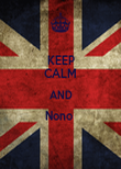 KEEP CALM AND Nono   - Personalised Poster large