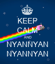 KEEP CALM AND NYANNYAN NYANNYAN - Personalised Large Wall Decal