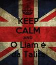 KEEP CALM AND O Liam é da Talita - Personalised Poster large