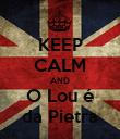 KEEP CALM AND O Lou é da Pietra - Personalised Poster large