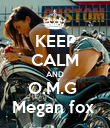 KEEP CALM AND O.M.G  Megan fox  - Personalised Poster large