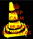 KEEP CALM AND O MUNDO DÁ VOLTAS - Personalised Poster large
