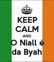 KEEP CALM AND O Niall é da Byah - Personalised Poster large