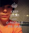 KEEP CALM AND O PEDRO É DA GABI - Personalised Poster large