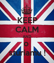KEEP CALM AND o  sturiamu ! - Personalised Poster large