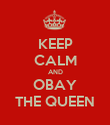 KEEP CALM AND OBAY THE QUEEN - Personalised Poster large