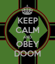 KEEP CALM AND OBEY DOOM - Personalised Poster large