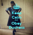 Keep Calm And  Obey Duchess - Personalised Poster large