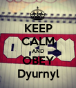 KEEP CALM AND OBEY Dyurnyl - Personalised Poster large