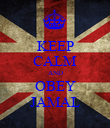 KEEP CALM AND OBEY JAMAL - Personalised Poster large