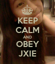 KEEP CALM AND OBEY JXIE - Personalised Poster large