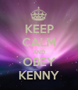 KEEP CALM AND OBEY KENNY - Personalised Poster large
