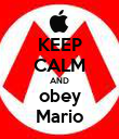 KEEP CALM AND obey Mario - Personalised Poster large