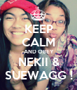 KEEP CALM AND OBEY NEKII & SUEWAGG ! - Personalised Poster small