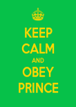 KEEP CALM AND OBEY PRINCE - Personalised Poster large