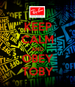 KEEP CALM AND OBEY TOBY - Personalised Poster large
