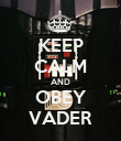 KEEP CALM AND OBEY VADER - Personalised Poster large