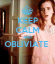 KEEP CALM AND OBLIVIATE   - Personalised Poster large
