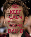 KEEP CALM AND OBSESS OVER DAVID - Personalised Poster large