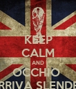 KEEP CALM AND OCCHIO  ARRIVA SLENDER - Personalised Poster large