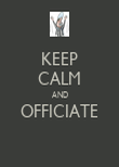 KEEP CALM AND OFFICIATE  - Personalised Poster large