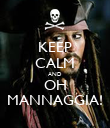 KEEP CALM AND OH MANNAGGIA! - Personalised Poster large