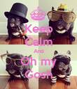 Keep Calm And Oh my Gosh - Personalised Poster large
