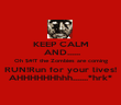 KEEP CALM  AND...... Oh $#!T the Zombies are coming RUN!Run for your lives! AHHHHHHhhh.......*hrk* - Personalised Poster large