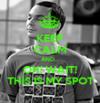 KEEP CALM AND... OH! WAIT! THIS IS MY SPOT - Personalised Poster large
