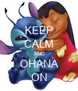 KEEP CALM AND OHANA ON - Personalised Poster large