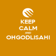 KEEP CALM AND OHGODLISAHI  - Personalised Large Wall Decal