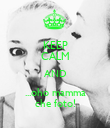 KEEP CALM AND ...oho mamma che foto! - Personalised Poster large