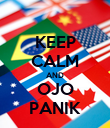 KEEP CALM AND OJO PANIK - Personalised Poster large