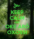 KEEP CALM AND OKE ARÔ OXOSSI - Personalised Poster large