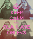 KEEP CALM AND OLA K ASE OBLE<3 - Personalised Poster large