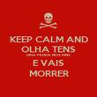 KEEP CALM AND OLHA TENS UMA PEDRA NOS RINS E VAIS MORRER - Personalised Poster large
