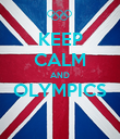 KEEP CALM AND OLYMPICS  - Personalised Poster large