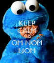 KEEP CALM AND OM NOM NOM - Personalised Poster large