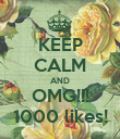 KEEP CALM AND OMG!!! 1000 likes! - Personalised Poster large