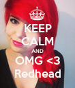 KEEP CALM AND OMG <3 Redhead - Personalised Poster large
