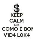 KEEP CALM AND OMG, COMO É BOM SER V1D4 L0K4 - Personalised Large Wall Decal