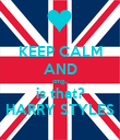 KEEP CALM AND omg... is that? HARRY STYLES - Personalised Poster large