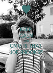 KEEP  CALM AND OMG IS THAT  JOE BROOKS?! - Personalised Poster large