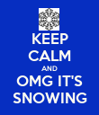 KEEP CALM AND OMG IT'S SNOWING - Personalised Poster large