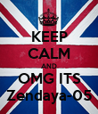 KEEP CALM AND OMG ITS Zendaya-05 - Personalised Poster large