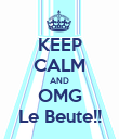 KEEP CALM AND OMG Le Beute!! - Personalised Poster large