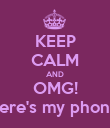 KEEP CALM AND OMG!  Where's my phone??? - Personalised Poster large