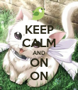 KEEP CALM AND ON ON - Personalised Poster large